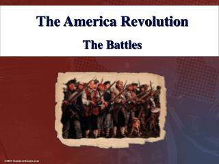 The America Revolution The Battles