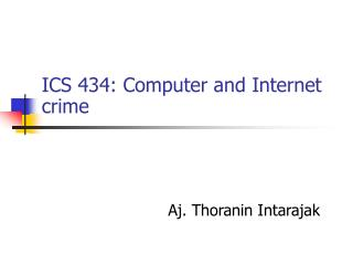 ICS 434: Computer and Internet crime