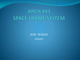 ARCH 443 SPACE FRAME SYSTEM