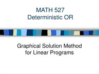 MATH 527  Deterministic OR