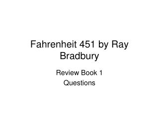 an analysis of the powers of technology and government censorship in fahrenheit 451 by ray bradbury Fahrenheit 451 a novel by ray bradbury - fahrenheit 451 a novel by ray bradbury read the s keep a list of unfamiliar words and terms and define them keep a list of unfamiliar words and terms and define them.