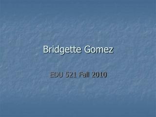 Bridgette Gomez