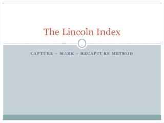 The Lincoln Index