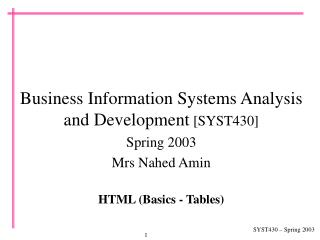Business Information Systems Analysis and Development  [SYST430] Spring  2003 Mrs Nahed Amin