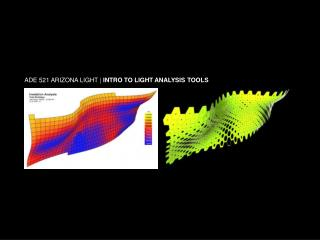 ADE 521 ARIZONA LIGHT |  INTRO TO LIGHT ANALYSIS TOOLS