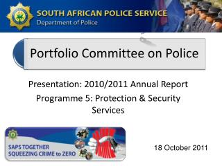 Presentation: 2010/2011 Annual Report Programme  5: Protection & Security Services
