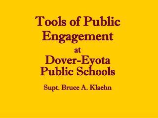 Tools of Public Engagement at Dover-Eyota  Public Schools Supt. Bruce A. Klaehn
