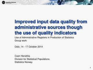 Improved  input data  quality  from administrative  sources though the use of quality indicators