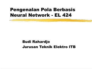 Pengenalan Pola Berbasis Neural Network - EL 424