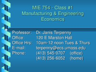 MIE 754 - Class #1  Manufacturing & Engineering Economics