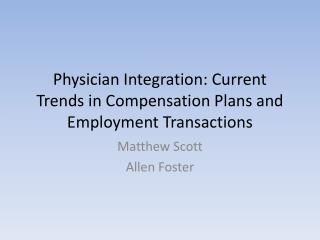 Physician Integration: Current Trends in Compensation Plans and Employment Transactions