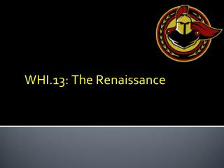 WHI.13: The Renaissance
