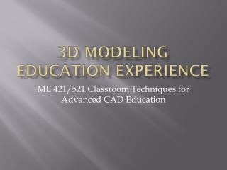 3D Modeling Education Experience