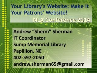 Your Library's Website: Make It Your Patrons' Website!