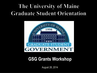 The University of Maine Graduate Student Orientation