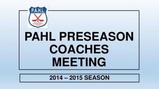 PAHL PRESEASON COACHES MEETING