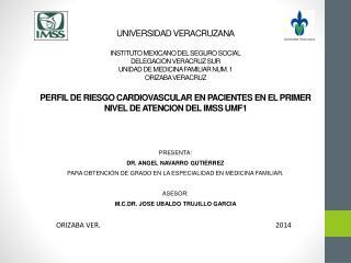PRESENTA: DR. ANGEL NAVARRO GUTIÉRREZ