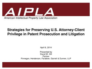 Strategies for Preserving U.S. Attorney-Client Privilege in Patent Prosecution and Litigation