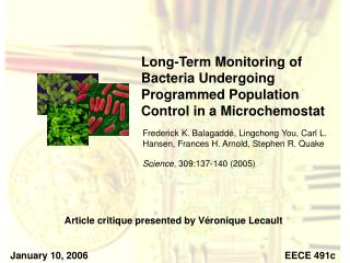 Long-Term Monitoring of Bacteria Undergoing Programmed Population Control in a Microchemostat