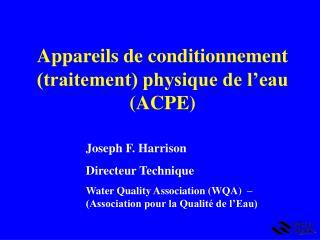 Appareils de conditionnement traitement physique de l eau ACPE