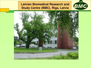 Latvian Biomedical Research and Study Centre (BMC), Riga, Latvia