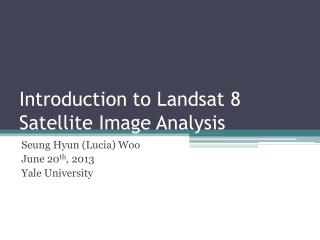 Introduction to Landsat 8 Satellite Image Analysis