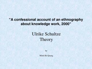 """A confessional account of an ethnography about knowledge work, 2000"""