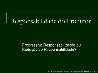Responsabilidade do Produtor