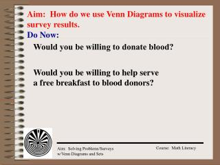 Aim:  How do we use Venn Diagrams to visualize survey results.