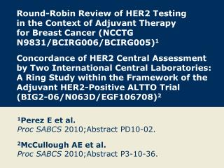 1 Perez E et al.  Proc SABCS  2010;Abstract PD10-02.