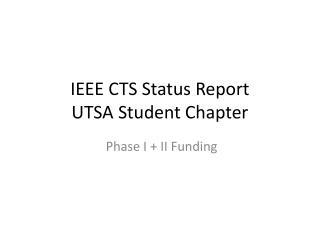IEEE CTS Status Report UTSA Student Chapter