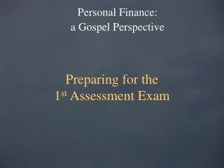 Preparing for the  1 st  Assessment Exam