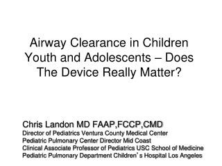 Airway Clearance in Children Youth and Adolescents – Does The Device Really Matter?