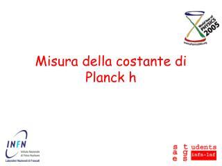 Misura della costante di Planck h