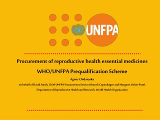 Procurement of reproductive health essential medicines WHO/UNFPA Prequalification Scheme