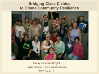 Bridging Class Divides  to Create Community Resilience