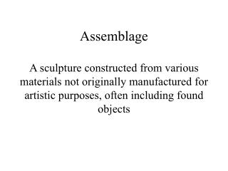 Your Mission is: To create a 500 piece assemblage 	Assemble objects into sculpture using