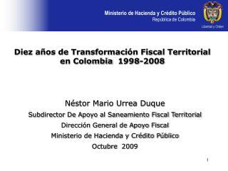 Néstor Mario Urrea Duque Subdirector De Apoyo al Saneamiento Fiscal Territorial