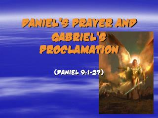 Daniel's Prayer and Gabriel's Proclamation