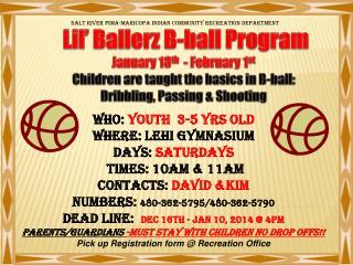 Lil' Ballerz B-ball Program January 18 th    - February 1 st