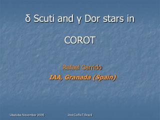 δ  Scuti and  γ  Dor stars in  COROT