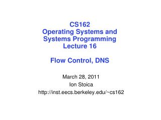 CS162 Operating Systems and Systems Programming Lecture 16 Flow Control, DNS