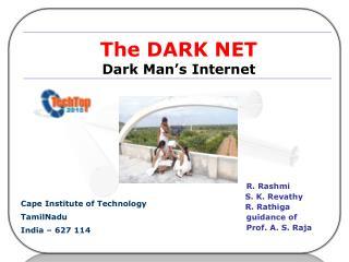 The DARK NET Dark Man's Internet