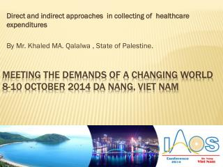 Meeting the demands of a changing world  8-10 October 2014  Da  Nang, Viet Nam