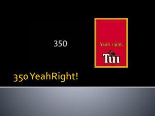 350 YeahRight!