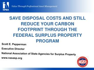 Scott E. Pepperman Executive Director National Association of State Agencies for Surplus Property