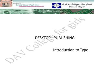 DESKTOP   PUBLISHING 					Introduction to Type