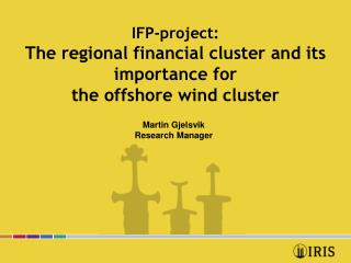 IFP-project: The regional financial cluster and its importance for the offshore wind cluster