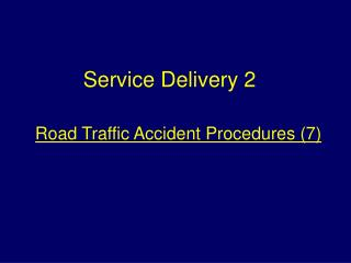 Road Traffic Accident Procedures 7
