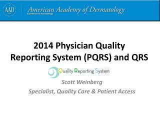 2014 Physician Quality  Reporting System (PQRS) and QRS